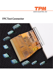 FPC Test Connector, Sanyu 2018